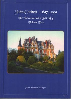 A John Corbett 1817-1901: Volume 2: The Worcestershire Salt King - John Corbett 2 (Paperback)