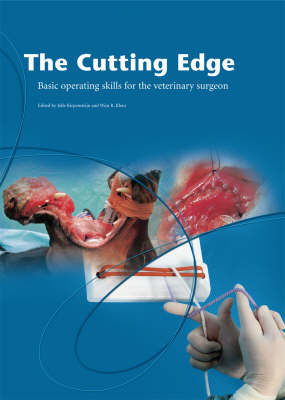 The Cutting Edge: Basic Operating Skills for the Veterinary Surgeon (Hardback)