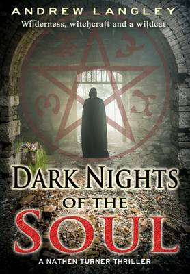 Dark Nights of the Soul: A Nathen Turner Thriller - The Nathen Turner Supernatural Thriller Series 2 (Hardback)