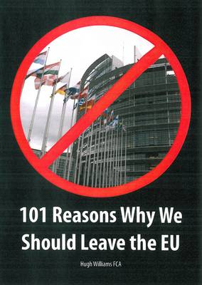 101 Reasons Why We Should Leave the EU (Paperback)