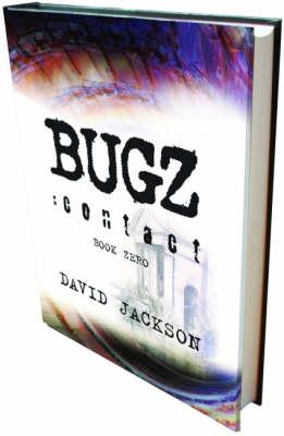 BUGZ: Contact - Book Zero - Bugz Bk. 0 (Hardback)