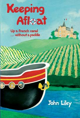 Keeping Afloat: Up a French Canal ... without a Paddle (Paperback)
