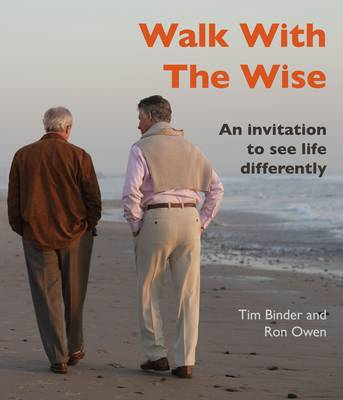Walk with the Wise: An Invitation to See Life Differently (Paperback)