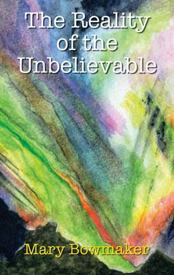 The Reality of the Unbelievable (Paperback)