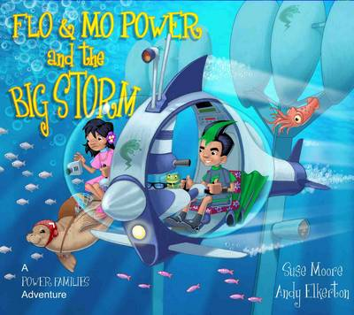 Flo and Mo Power and the Aquanaut: A Power Families Adventure - Power Families S. No. 3 (Hardback)