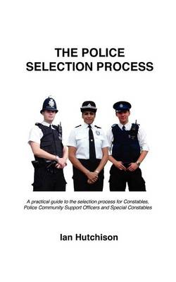 Police Recruit Selection Process (Paperback)
