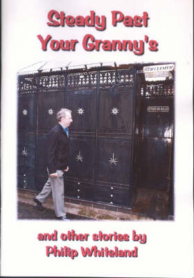 Steady Past Your Granny's: And Other Stories (Paperback)