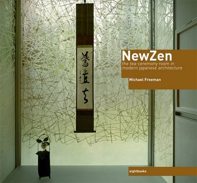 New Zen: The Tea-Ceremony Room in Modern Japanese Architecture (Hardback)