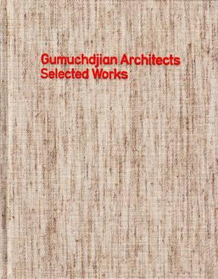 Gumuchdjian Architects: Selected Works (Hardback)