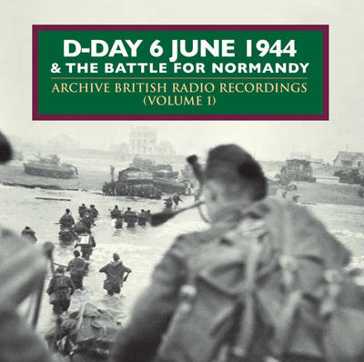 D-Day and the Battle of Normandy, June 1944: v. 1 (CD-Audio)