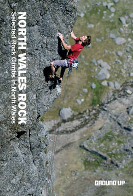 North Wales Rock: Selected Rock Climbs in North Wales (Paperback)