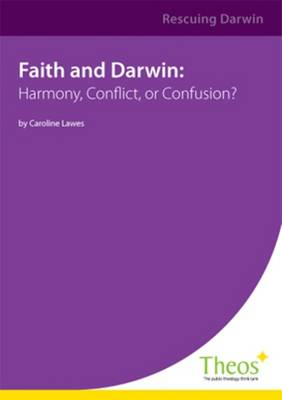 Faith and Darwin: Harmony, Conflict of Confusion (Paperback)