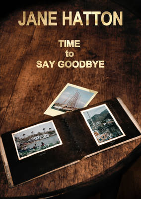 Time to Say Goodbye: Ninth in the Nankervis Family Chronicle (Paperback)