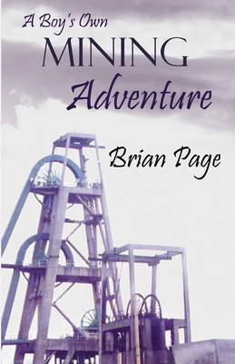 A Boy's Own Mining Adventure (Paperback)