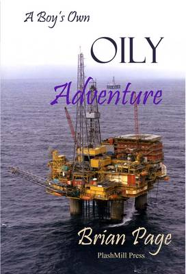 A Boy's Own Oily Adventure (Paperback)