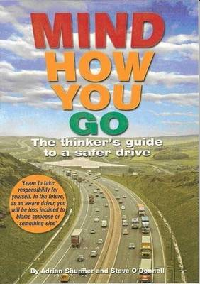 Mind How You Go: The Thinker's Guide to a Safer Drive (Paperback)