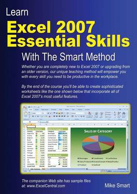 Learn Excel 2007 Essential Skills with the Smart Method: Courseware Tutorial for Self-Instruction to Beginner and Intermediate Level (Paperback)