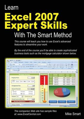Learn Excel 2007 Expert Skills with the Smart Method: Courseware Tutorial Teaching Advanced Techniques (Paperback)