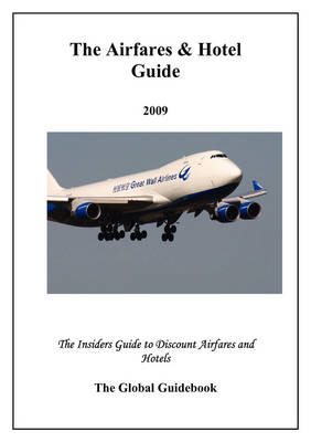 The Airfares & Hotel Guide 2009 (Paperback)