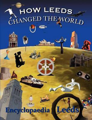 How Leeds Changed the World (Paperback)