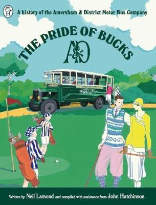The Pride of Bucks: A history of the Amersham & District Motor Bus Company (Paperback)