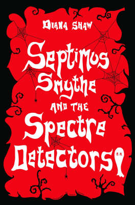 Septimus Smythe and the Spectre Detectors (Paperback)