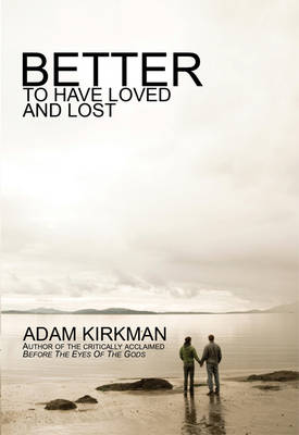 Better to Have Loved and Lost (Paperback)