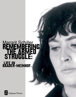 Remembering The Armed Struggle: Life in Baader-Meinhof (Paperback)