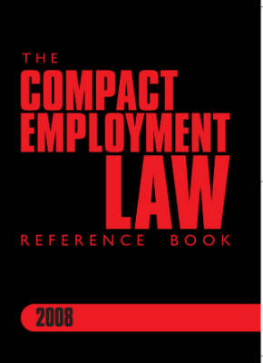 The Compact Employment Law Reference Book 2008 2008 (Paperback)
