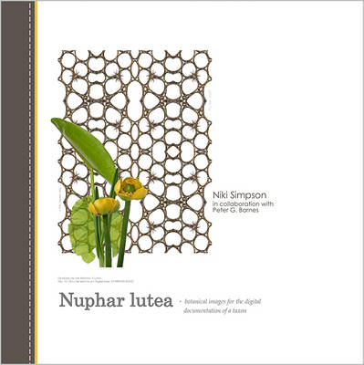 Nuphar Lutea: Botanical Images for the Digital Documentation of a Taxon (Hardback)