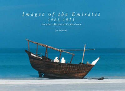 Images of the Emirates 1963-1971: From the Collection of Cecilia Green (Hardback)