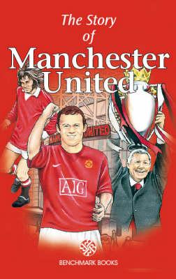 The Story of Manchester United (Hardback)