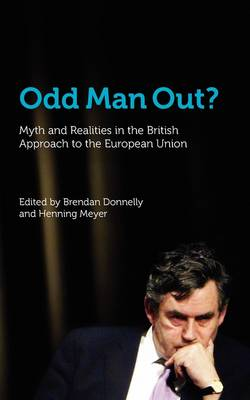 Odd Man Out? Myth and Realities in the British Approach to the European Union (Paperback)