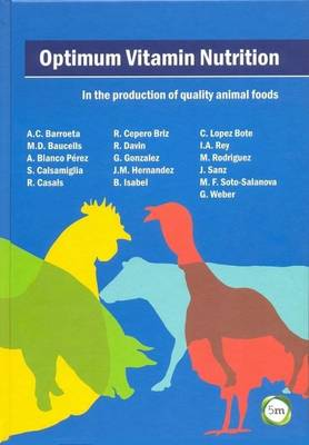 Optimum Vitamin Nutrition: In the Production of Quality Animal Foods (Hardback)