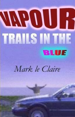 Vapour Trails in the Blue (Paperback)