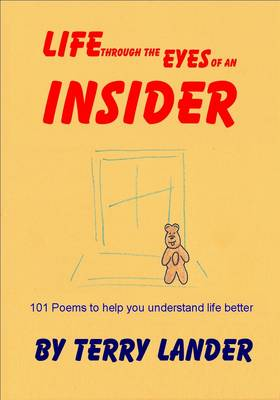 Life Through the Eyes of an Insider: 101 Poems to Help You Understand Life Better (Paperback)