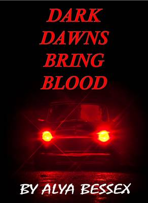 Dark Dawns Bring Blood (Paperback)