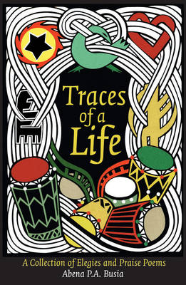 Traces Of A Life: A Collection of Elegies and Praise Poems (Paperback)