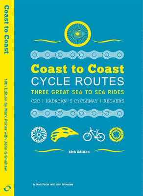 Coast to Coast Cycle Routes: Three Great Sea to Sea Rides: C2C, Hadrian's Cycleway, Reivers (Paperback)