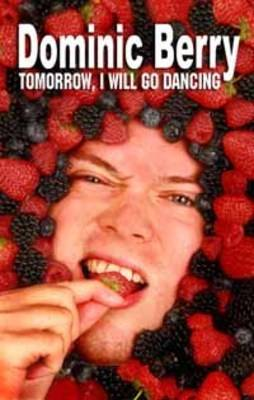 Tomorrow, I Will Go Dancing (Paperback)