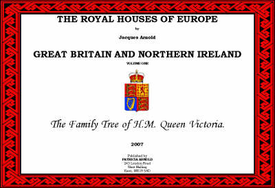 The Royal Houses of Europe: Family of H.M. Queen Victoria v. 1: Great Britain (Hardback)