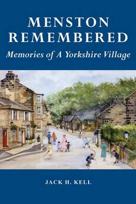 Menston Remembered: Memories of a Yorkshire Village (Paperback)