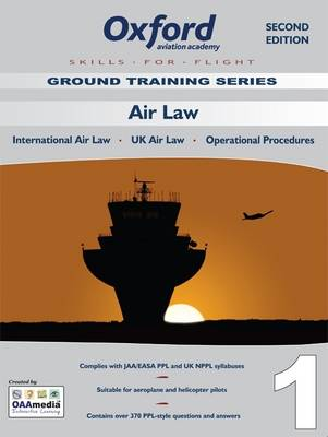 Air Law for PPL and Beyond: International Law, UK Law, Operational Procedures - Skills for Flight v. 1 (Paperback)
