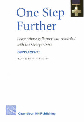 One Step Further: Supplement 1: Those Whose Gallantry Was Rewarded with the George Cross (Paperback)