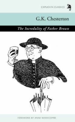 The Incredulity of Father Brown - Capuchin Classics (Paperback)
