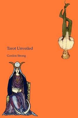 Tarot Unveiled (Paperback)