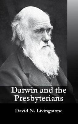 Darwin and the Presbyterians (Paperback)