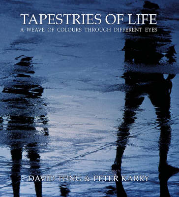 Tapestries of Life: A Weave of Colours Through Different Eyes (Hardback)