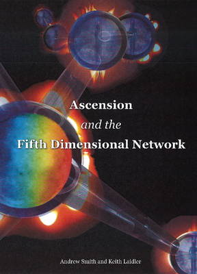 Ascension & the Fifth Dimensional Network (Paperback)