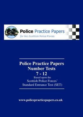 Number Tests 7 - 12: SET: Based Upon the Scottish Police Forces' Standard Entrance Test - Police Practice Papers (Paperback)